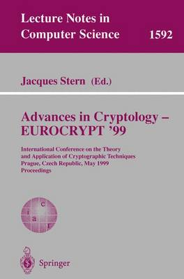 Advances in Cryptology - EUROCRYPT '99: International Conference on the Theory and Application of Cryptographic Techniques, Prague, Czech Republic, May 2-6, 1999, Proceedings