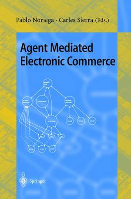 Agent Mediated Electronic Commerce: First International Workshop on Agent Mediated Electronic Trading, AMET'98, Minneapolis, MN, USA, May 10th, 1998 Selected Papers