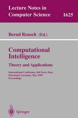 Computational Intelligence: Theory and Applications: International Conference, 6th Fuzzy Days, Dortmund, Germany, May 25-28, 1999, Proceedings