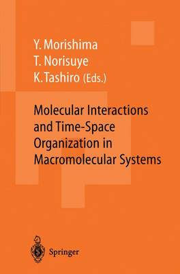 Molecular Interactions and Time-Space Organization in Macromolecular Systems: Proceedings of the OUMS'98, Osaka, Japan, 3-6 June, 1998