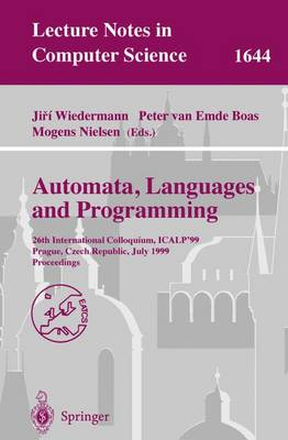 Automata, Languages and Programming: 26th International Colloquium, ICALP'99, Prague, Czech Republic, July 11-15, 1999 Proceedings