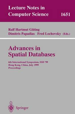 Advances in Spatial Databases: 6th International Symposium, SSD'99, Hong Kong, China, July 20-23, 1999 Proceedings