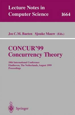 CONCUR'99. Concurrency Theory: 10th International Conference Eindhoven, The Netherlands, August 24-27, 1999 Proceedings