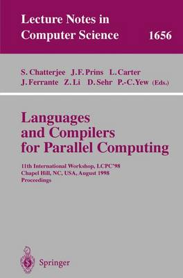 Languages and Compilers for Parallel Computing: 11th International Workshop, LCPC'98, Chapel Hill, NC, USA, August 7-9, 1998, Proceedings