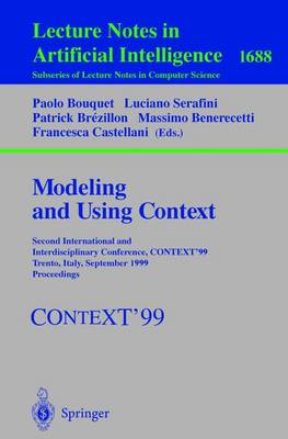 Modeling and Using Context: Second International and Interdisciplinary Conference, CONTEXT'99, Trento, Italy, September 9-11, 1999, Proceedings