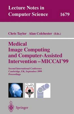 Medical Image Computing and Computer-Assisted Intervention - MICCAI'99: Second International Conference, Cambridge, UK, September 19-22, 1999, Proceedings