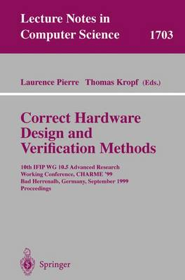 Correct Hardware Design and Verification Methods: 10th IFIP WG10.5 Advanced Research Working Conference, CHARME'99, Bad Herrenalb, Germany, September 27-29, 1999, Proceedings