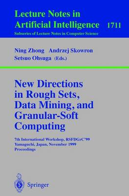 New Directions in Rough Sets, Data Mining, and Granular-Soft Computing: 7th International Workshop, RSFDGrC'99, Yamaguchi, Japan, November 9-11, 1999 Proceedings
