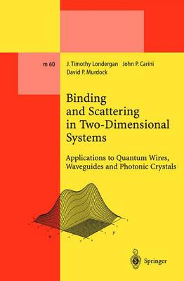 Binding and Scattering in Two-Dimensional Systems: Applications to Quantum Wires, Waveguides and Photonic Crystals