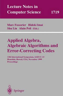 Applied Algebra, Algebraic Algorithms and Error-Correcting Codes: 13th International Symposium, AAECC-13 Honolulu, Hawaii, USA, November 15-19, 1999 Proceedings