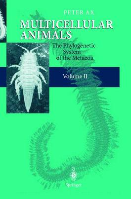 Multicellular Animals: Volume II: The Phylogenetic System of the Metazoa