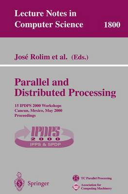 Parallel and Distributed Processing: 15 IPDPS 2000 Workshops Cancun, Mexico, May 1-5, 2000 Proceedings