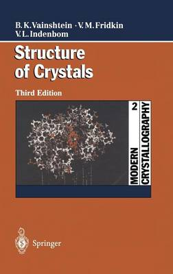 Modern Crystallography 2: Structure of Crystals