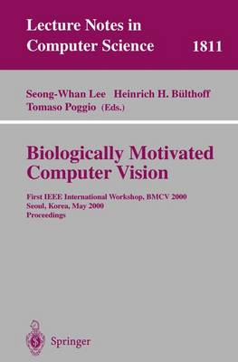 Biologically Motivated Computer Vision: First IEEE International Workshop BMCV 2000, Seoul, Korea, May 15-17, 2000 Proceedings