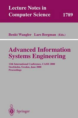 Advanced Information Systems Engineering: 12th International Conference, CAiSE 2000 Stockholm, Sweden, June 5-9, 2000 Proceedings