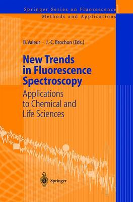 New Trends in Fluorescence Spectroscopy: Applications to Chemical and Life Sciences: v. 1