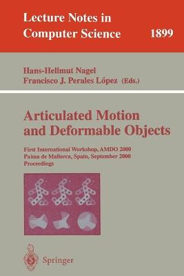 Articulated Motion and Deformable Objects: First International Workshop, AMDO 2000 Palma de Mallorca, Spain, September 7-9, 2000 Proceedings