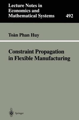 Constraint Propagation in Flexible Manufacturing