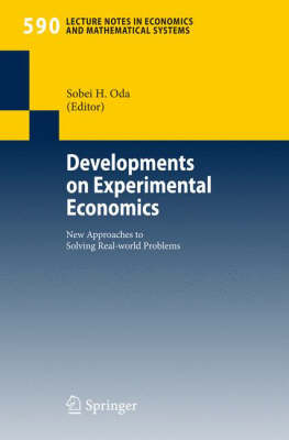 Developments on Experimental Economics: New Approaches to Solving Real-world Problems