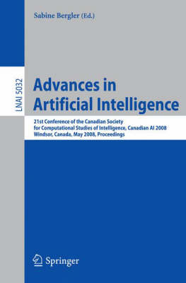 Advances in Artificial Intelligence: 21st Conference of the Canadian Society for Computational Studies of Intelligence, Canadian AI 2008 Windsor, Canada, May 28-30, 2008 Proceedings