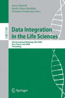 Data Integration in the Life Sciences: 5th International Workshop, DILS 2008, Evry, France, June 25-27, 2008, Proceedings