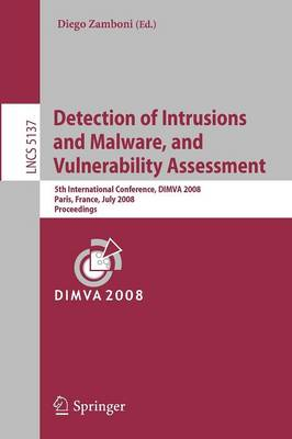 Detection of Intrusions and Malware, and Vulnerability Assessment: 5th International Conference, DIMVA 2008, Paris, France, July 10-11, 2008, Proceedings