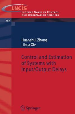 Control and Estimation of Systems with Input/Output Delays