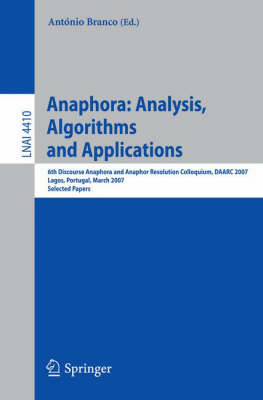 Anaphora: Analysis, Algorithms and Applications: 6th Discourse Anaphora and Anaphor Resolution Colloquium, DAARC 2007, Lagos Portugal, March 29-30, 2007, Selected Papers