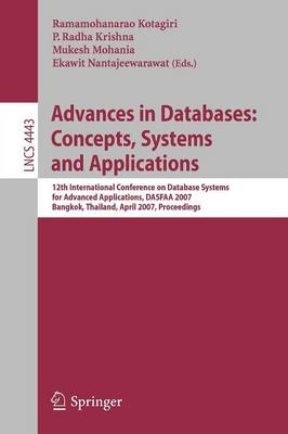 Advances in Databases: Concepts, Systems and Applications: 12th International Conference on Database Systems for Advanced Applications, DASFAA 2007, Bangkok, Thailand, April 9-12, 2007 Proceedings