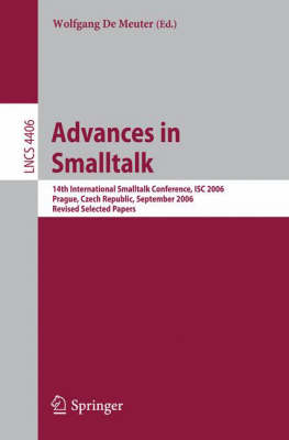 Advances in Smalltalk: 14th International Smaltalk Conference, ISC 2006, Prague, Czech Republic, September 4-8, 2006, Revised Selected Papers