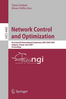 Network Control and Optimization: First EuroFGI International Conference, NET-COOP 2007, Avignon, France, June 5-7, 2007, Proceedings