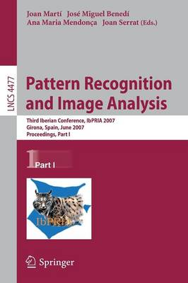 Pattern Recognition and Image Analysis: Third Iberian Conference, IbPRIA 2007, Girona, Spain, June 6-8, 2007, Proceedings: Part I