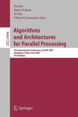 Algorithms and Architectures for Parallel Processing: 7th International Conference, ICA3PP 2007, Hangzhou, China, June 11-14, 2007, Proceedings