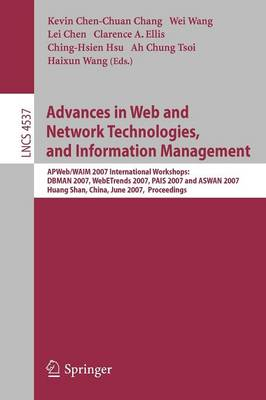 Advances in Web and Network Technologies, and Information Management: APWeb/WAIM 2007 International Workshops: DBMAN 2007, WebETrends 2007, PAIS 2007 and ASWAN 2007, Huang Shan, China, June 16-18, 2007, Proceedings