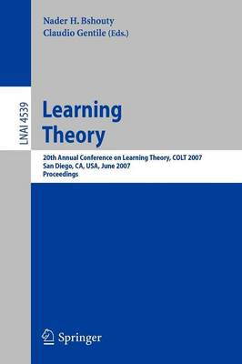 Learning Theory: 20th Annual Conference on Learning Theory, COLT 2007, San Diego, CA, USA, June 13-15, 2007, Proceedings