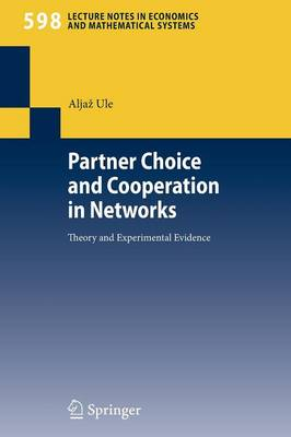 Partner Choice and Cooperation in Networks: Theory and Experimental Evidence