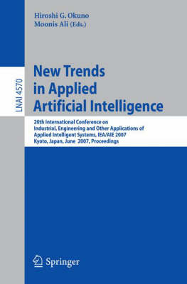 New Trends in Applied Artificial Intelligence: 20th International Conference on Industrial, Engineering, and Other Applications of  Applied Intelligent Systems. IEA/AIE 2007, Kyoto, Japan, June 26-29, 2007, Proceedings