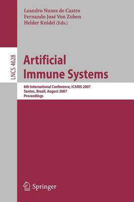 Artificial Immune Systems: 6th International Conference, ICARIS 2007, Santos, Brazil, August 26-29, 2007, Proceedings