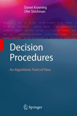 Decision Procedures: An Algorithmic Point of View