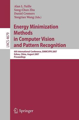 Energy Minimization Methods in Computer Vision and Pattern Recognition: 6th International Conference, EMMCVPR 2007, Ezhou, China, August 27-29, 2007, Proceedings
