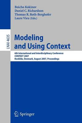 Modeling and Using Context: 6th International and Interdisciplinary Conference, CONTEXT 2007, Roskilde, Denmark, August 20-24, 2007, Proceedings