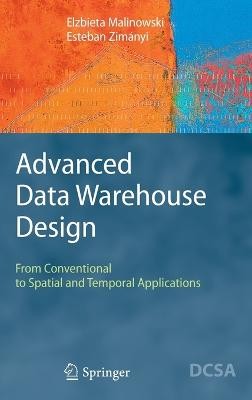 Advanced Data Warehouse Design: From Conventional to Spatial and Temporal Applications