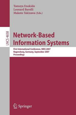 Network-Based Information Systems: First International Conference, NBIS 2007, Regensburg, Germany, September 3-7, 2007, Proceedings