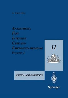 Anaesthesia, Pain, Intensive Care and Emergency Medicine - A.P.I.C.E.: Proceedings of the 11th Postgraduate Course in Critical Care Medicine Trieste, Italy - November 11-16, 1996