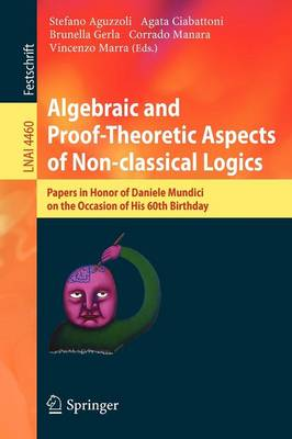 Algebraic and Proof-theoretic Aspects of Non-classical Logics: Papers in Honor of Daniele Mundici on the Occasion of His 60th Birthday