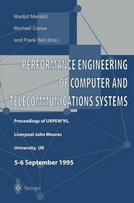 Performance Engineering of Computer and Telecommunications Systems: Proceedings of UKPEW'95, Liverpool John Moores University, UK. 5 - 6 September 1995