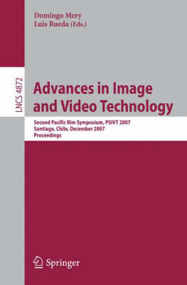 Advances in Image and Video Technology: Second Pacific Rim Symposium, PSIVT 2007 Santiago, Chile, December 17-19, 2007 Proceedings