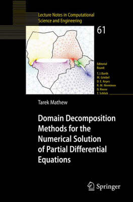 Domain Decomposition Methods for the Numerical Solution of Partial Differential Equations