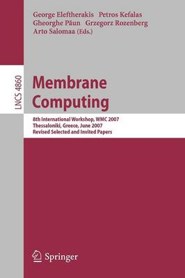 Membrane Computing: 8th International Workshop, WMC 2007 Thessaloniki, Greece, June 25-28, 2007 Revised Selected and Invited Papers