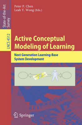 Active Conceptual Modeling of Learning: Next Generation Learning-Base System Development